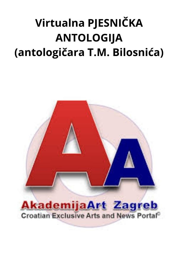 Virtualna PJESNIČKA ANTOLOGIJA (antologičara T.M. Bilosnića)